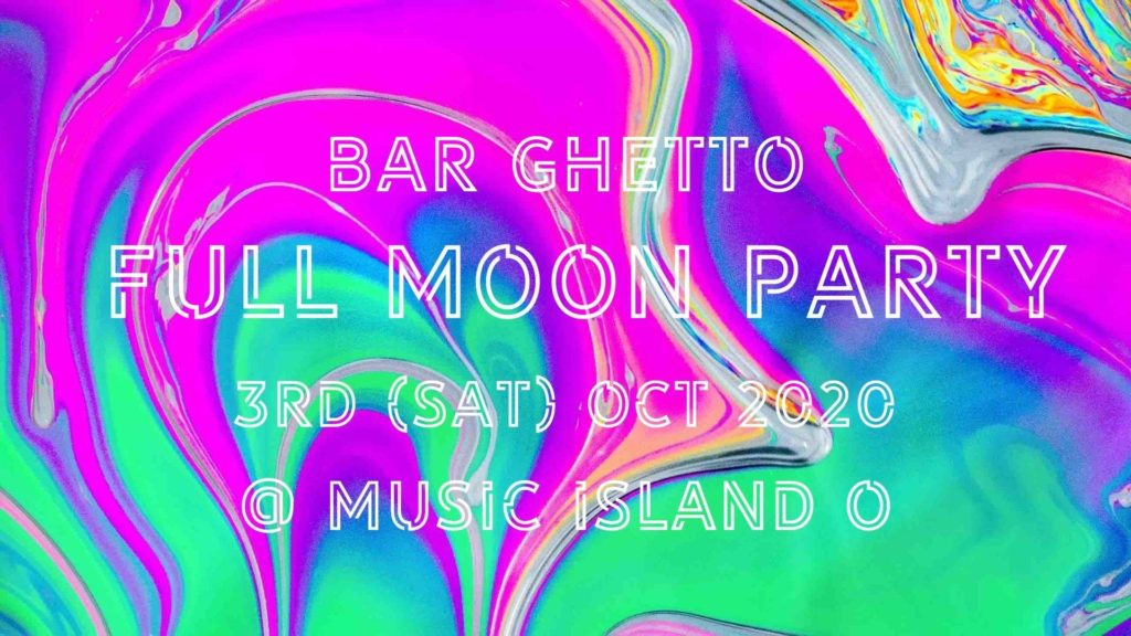 FULL MOON PARTY by BAR GHETTO